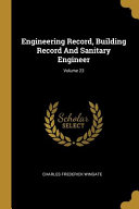 Engineering Record  Building Record And Sanitary Engineer  Volume 23 PDF