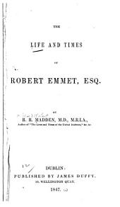 The Life and Times of Robert Emmet, Esq