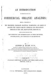 An Introduction to the Practice of Commercial Organic Analysis: Being a Treatise on the Properties, Proximate Analytical Examination, and Modes of Assaying the Various Organic Chemicals and Preparations Employed in the Arts, Manufactures, Medicine ...