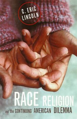 Race  Religion  and the Continuing American Dilemma