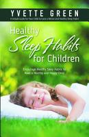 Healthy Sleep Habits for Children  Encourage Healthy Sleep Habits to Have a Healthy and Happy Child PDF