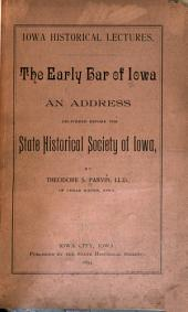 The Early Bar of Iowa: An Address Delivered Before the State Historical Society of Iowa