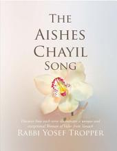 THE AISHES CHAYIL SONG: Discover the deep secrets of King Solomon's Proverbs tribute to the Jewish Woman