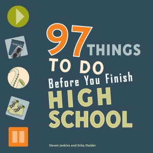 97 Things to Do Before You Finish High School Book