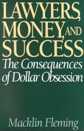 Lawyers, Money, and Success: The Consequences of Dollar Obsession