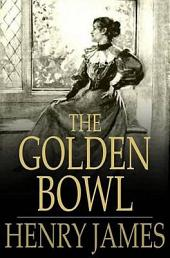The Golden Bowl: Volumes I and II, Complete