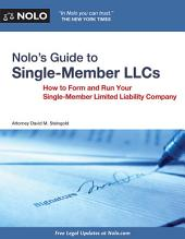 Nolo's Guide to Single Member LLCs: How to Form and Run Your Single-Member Limited Liability Company
