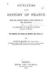 Outlines of the History of France from the Earliest Times to the Outbreak of the Revolution
