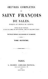 Œuvres complétes de Saint François de Sales: Sermons. Opuscules