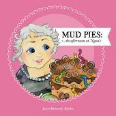 Mud Pies: An Afternoon at Nana's
