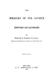 The Miracles of Our Saviour Expounded and Illustrated