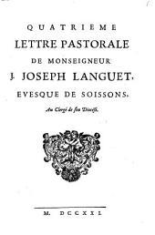 Quatrieme Lettre Pastorale De Monseigneur J. Joseph Languet, Evesque De Soissons, Au Clergé de son Diocése