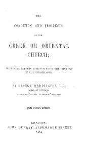 The Condition and Prospects of the Greek Or Oriental Church ... New Edition, Revised