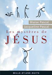 Les Mystères de Jésus. Recueil pascalien: Recueil pascalien