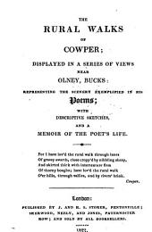 The rural walks of Cowper; displayed in a series of views near Olney, representing the scenery exemplified in his poems
