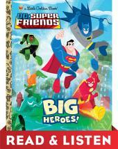Big Heroes! (DC Super Friends) Read & Listen Edition