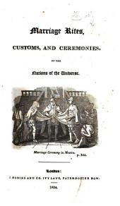 Marriage Rites, Customs and Ceremonies, of the nations of the universe. [The preface is signed: A. H., i.e. Lady Augusta Hamilton.]