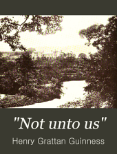 """Not Unto Us"": A Record of Twenty-one Years' Missionary Service"