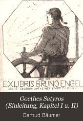 Goethes Satyros (Einleitung, Kapitel I u. II)