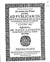 Theses theol. ex omnibus D. Thomae partibus