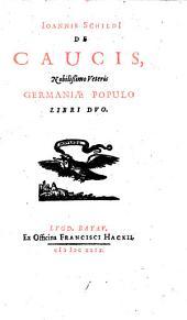 De Caucis, nobilissimo veteris Germaniae populo, libri duo