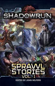 Shadowrun: Sprawl Stories: Volume 1