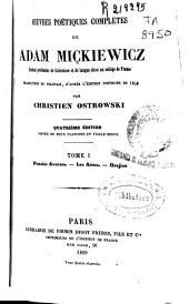 Oeuvres poétiques complètes de Adam Miçkiewicz: Poesies diverses. Les aieux. Grajina, Volume1