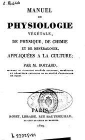 Manuel de physiologie végétale, de physique, de chimie et de minéralogie appliquées a la culture