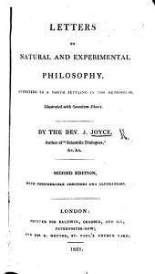 Letters on natural and experimental Philosophy, Chemistry, Anatomy, Physiology ... with plates