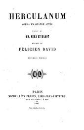 Herculanum: opéra en quatre actes, musique de Félicien David