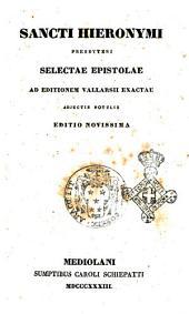 Sancti Hieronymi presbyteri selectæ epistolæ ad editionem Vallarsii exactæ adjectis notulis