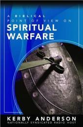 A Biblical Point of View on Spiritual Warfare