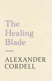 The Healing Blade: John Regan Trilogy Book Three