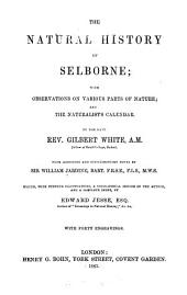 The Natural History of Selborne: With Observations on Various Parts of Nature, and the Naturalist's Calendar