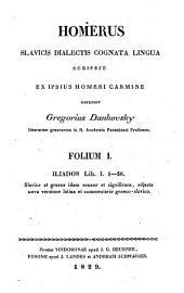 Slavicis dialectis cognata lingua scripsit. Ex ipsius Homeri carmine ostendit Gregorius Dankovsky