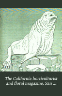 The California Horticulturist and Floral Magazine, San Francisco