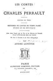 Les contes de Charles Perrault: avec deux essais sur la vie et les oeuvres de Perrault et sur la mythologie dans ses contes ; des notes et variantes et une notice bibliographique