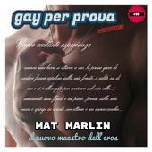 Gay per prova (gay ebook porn) Mat Marlin