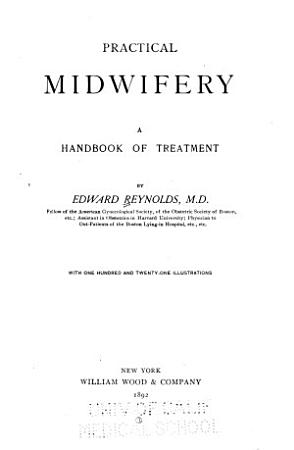 Practical Midwifery  a Handbook of Treatment PDF