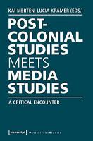 Postcolonial Studies Meets Media Studies PDF