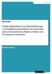 Online-Maßnahmen zur Absatzförderung von Publikumszeitschriften im deutschen und schweizerischen Markt auf Basis von E-Commerce-Systemen