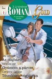 Romana Gold 2. kötet: Az olajbáró, Gyámom a párom, Tévedések végjátéka