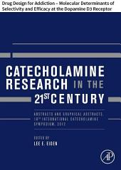 Catecholamine Research in the 21st Century: Drug Design for Addiction – Molecular Determinants of Selectivity and Efficacy at the Dopamine D3 Receptor