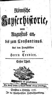 Römische Kayserhistorie: vom Augustus an, bis zum Constantinus, Bände 1-2