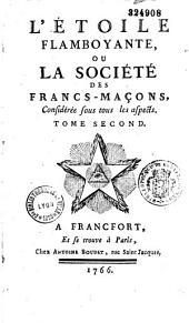 L'Etoile flamboyante, ou la société des francs-maçons, considérée sous tous ses aspects... [par Tschudy avec la collab. de Bardou-Duhamel]