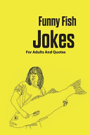 Funny Fish Jokes For Adults And Quotes