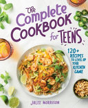 The Complete Cookbook for Teens Book