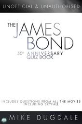 The James Bond 50th Anniversary Quiz Book