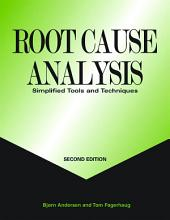 Root Cause Analysis, Second Edition: Simplified Tools and Techniques