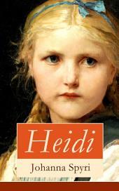 Heidi - Vollständige illustrierte Ausgabe: Buch 1&2: Heidis Lehr- und Wanderjahre + Heidi kann brauchen, was es gelernt hat (Ein Kinderklassiker)